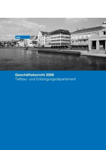 Geschäftsbericht 2006 Tiefbau- und ... - Stadt Zürich