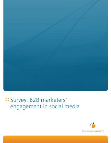 Survey: B2B marketers' engagement in social media - Erickson Barnett