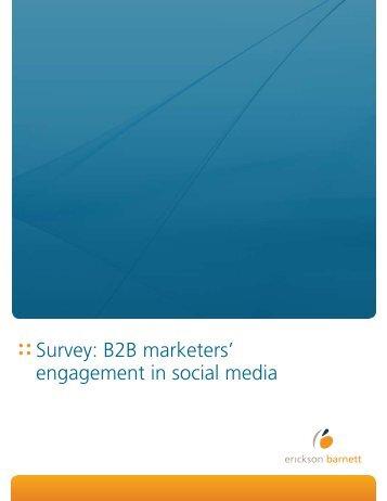Survey: B2B marketers' engagement in social media - Erickson Barnett