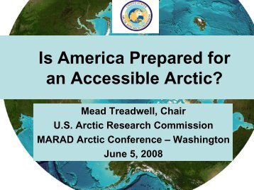 Is America Prepared for an Accessible Arctic? - Maritime ...
