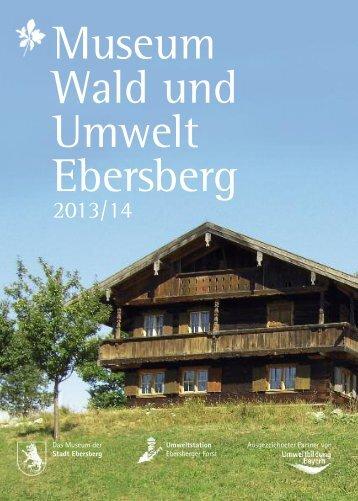 Programmheft 2013 - Museum Wald und Umwelt, Ebersberg
