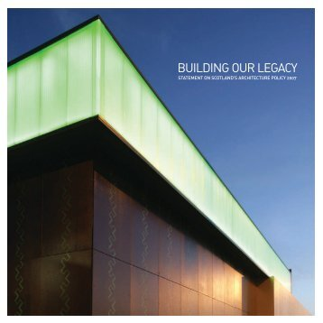 Building Our Legacy Statement on Scotland's Architecture Policy 2007