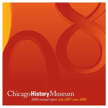 Chicago History Museum Annual Report 2008