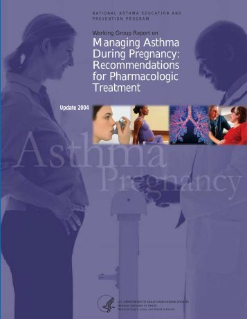 Working Group Report on Managing Asthma During Pregnancy ...