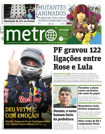 PF gravou 122 ligações entre Rose e Lula - Metro