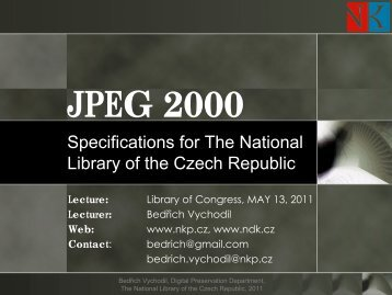 JPEG 2000 Specifications for the National Library of the Czech ...