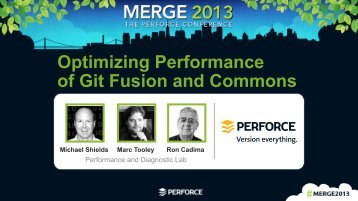 Optimizing Performance of Git Fusion and Commons - Perforce