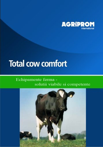 "Afla mai multe despre ""Total Cow Comfort"" - Agriprom International"