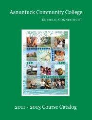 Asnuntuck 2011-2013 Course Catalog - Asnuntuck Community ...
