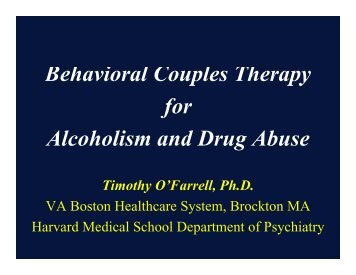 Behavioral Couples Therapy p py for Alcoholism and Drug Abuse