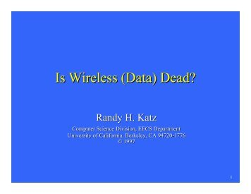 Is Wireless (Data) Dead? - Bnrg.cs.berkeley.edu - University of ...