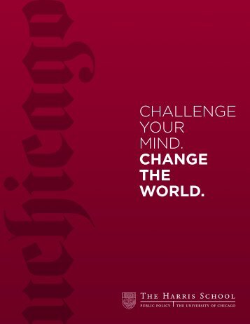 Challenge your mind. Change the world. - Harris School of Public ...