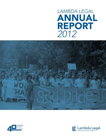 ANNUAL REPORT 2012 - Lambda Legal