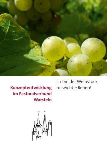 Konzeptentwicklung im Pastoralverbund Warstein Ich bin der ...