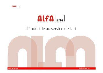 L'industrie au service de l'art - Alfa Arte