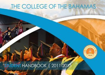 Student Handbook 2011-2013 - The College of The Bahamas