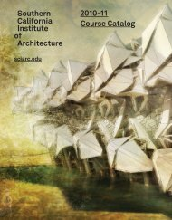 Southern California Institute of Architecture 2010-11 Course Catalog