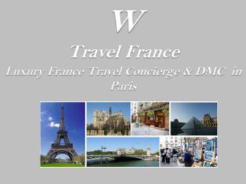 Luxury France Travel Concierge & DMC in Paris - w travel france