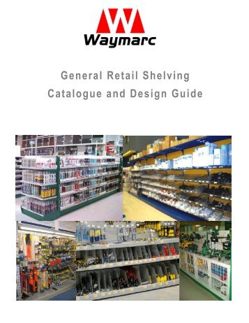 General Retail Shelving Catalogue and Design Guide - Waymarc