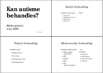 kan det behandles? 4 slides per side sort/hvitt - Autisme kan ...