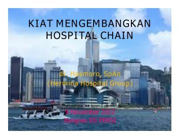 kiat mengembangkan hospital chain - Manajemen Rumah Sakit ...