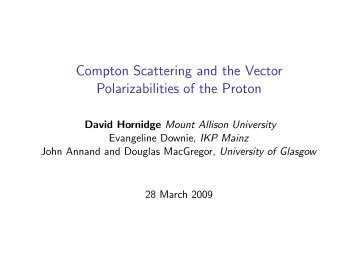 Compton Scattering and the Vector Polarizabilities of the ... - A2 Mainz