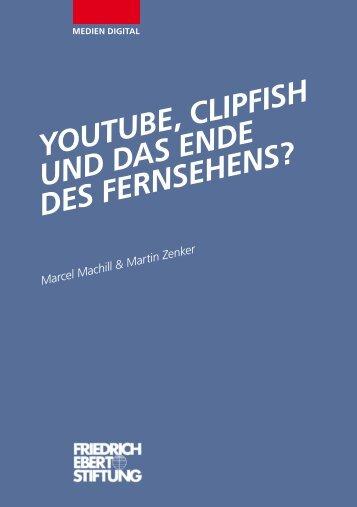 Youtube, Clipfish und das Ende des Fernsehens? - Bibliothek der ...
