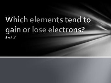 Which elements tend to gain or lose electrons?
