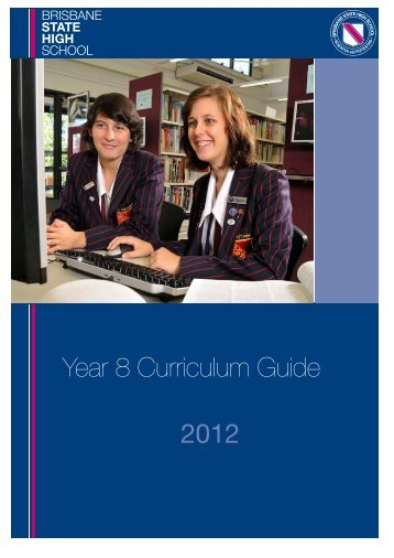 2012 Year 8 Curriculum Guide - Brisbane State High School
