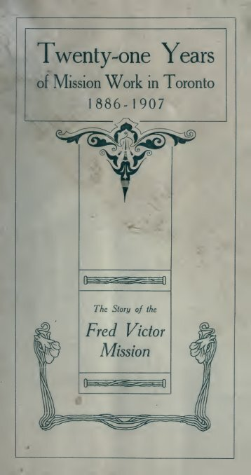 Twenty-one years of mission work in Toronto 1886-1907 : the story ...