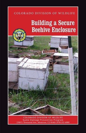Building a Secure Beehive Enclosure - Colorado Division of Wildlife