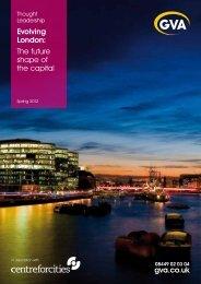 gva.co.uk Evolving London: The future shape of the capital