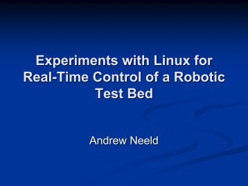 Experiments with Linux for Real-Time Control of a Robotic Test Bed