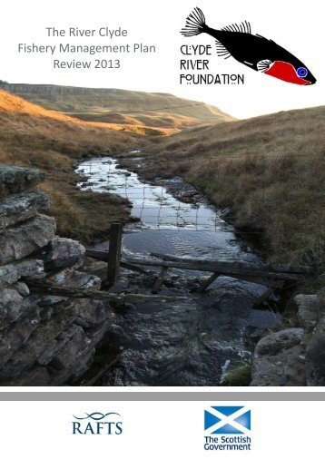 The River Clyde Fishery Management Plan Review 2013 - RAFTS