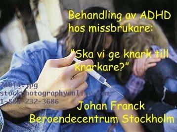 Behandling av ADHD hos missbrukare-Johan Franck.pdf - Svenska ...