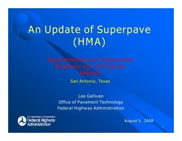 An Update of Superpave (HMA) - AASHTO - Subcommittee on ...