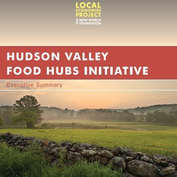 The Hudson Valley Food Hubs Initiative - American Farmland Trust ...