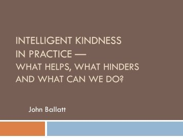 John Ballatt - Intelligent Kindness In Practice