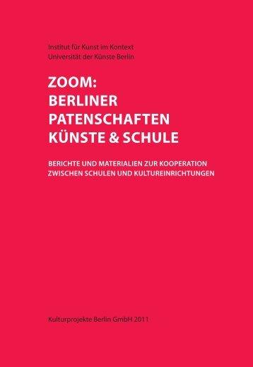 zoom: berliner patenschaften künste & schule - Institut für Kunst im ...