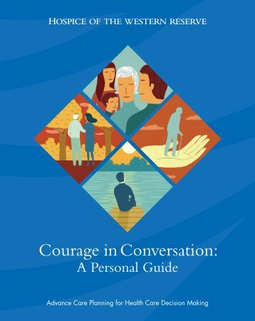 Download Courage in Conversation - Hospice of the Western Reserve