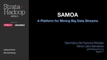 SAMOA_ A Platform for Mining Big Data Streams Presentation