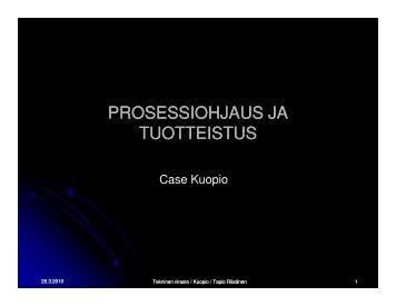 Prosessiohjaus ja tuotteistus – case Kuopio - Kuntatekniikka