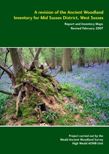 A revision of the Ancient Woodland Inventory for Mid Sussex District ...