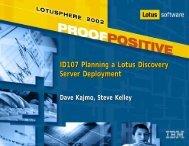 ID107 Planning a Lotus Discovery Server ... - Lotus Sandbox