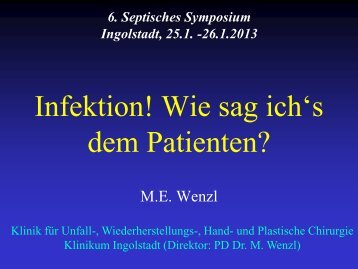 Dr. Wenzl, Infektion Wie sag ich s dem Patienten - Septische Chirurgie