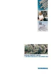 GESCHÄFTSBERICHT 2003/04 1.OKTOBER 2003 ... - Schumag AG