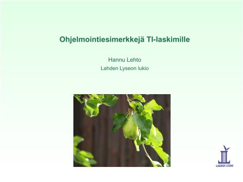 Ohjelmointiesimerkkejä TI-laskimille - Lahti