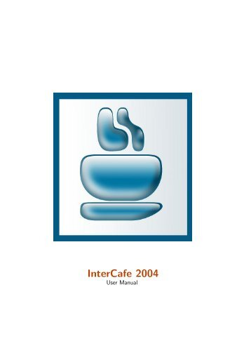 Intercafe 2004 User Manual - Internet Cafe Software / Cyber Cafe ...