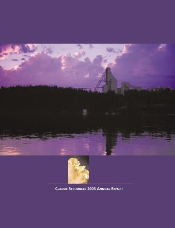 claude resources 2003 annual report - Claude Resources Inc.