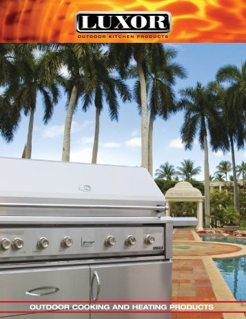 OUTDOOR COOKING AND HEATING PRODUCTS - Luxor Grills
